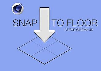 C4D插件:地面吸附对齐插件 Snap To Floor 1.3 for Cinema 4D Win/Mac